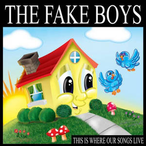 The Fake Boys - This Is Where Our Songs Live