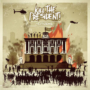 Kill The President! - Citizens