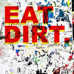 Eat Dirt - Eat Dirt