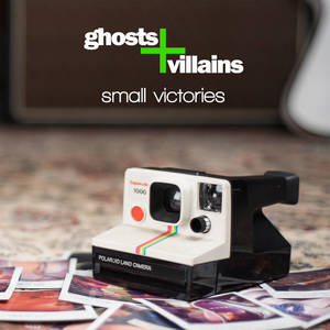 Ghost And Villains - Small Victories