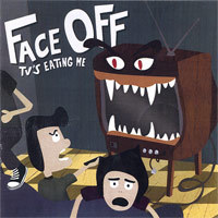 Face Off - Tv's Eating Me