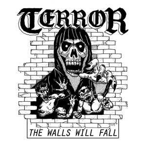 Terror 'The Walls Will Fall'