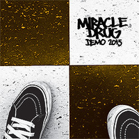 MIRACLE DRUG - Demo 2015