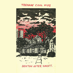 Teenage Cool Kids - Denton After Sunset LP
