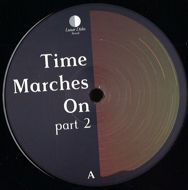 Various Artists – Time Marches On (Part 2) (Lunar Disko Records)