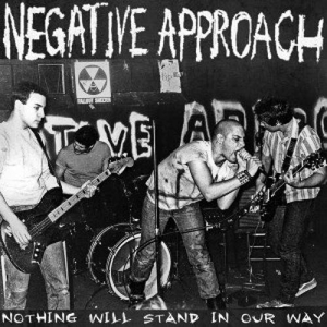 Negative Approach - Nothing Will Stand In Our Way LP