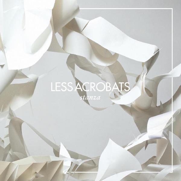 Less Acrobats-Stanza