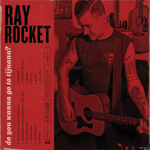 Ray Rocket - Do You Wanna Go To Tijuana? LP