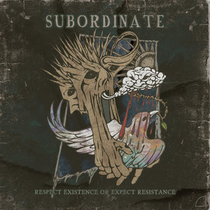 Subordinate - I Respect Existence Or Expect Resistance LP