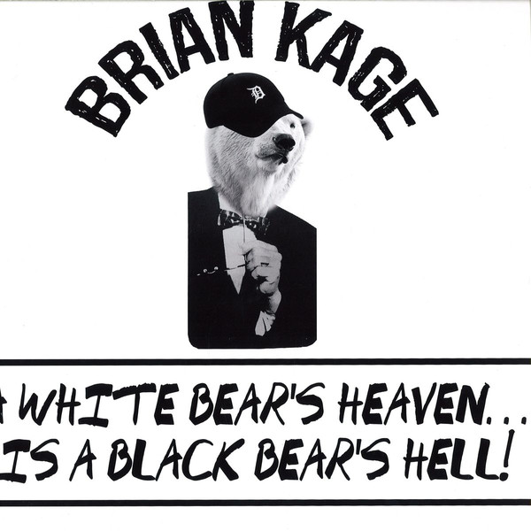 Brian Kage ‎– A White Bear's Heaven...Is A Black Bear's Hell! (FXHE)