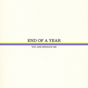 End of a Year - You Are Beneath Me LP