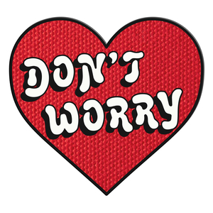 Don't Worry - Embroidered Patch