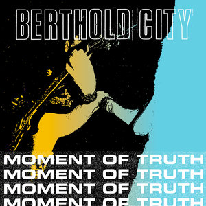 BERTHOLD CITY ´Moment Of Truth´ [7