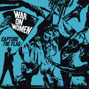 War On Women - Capture The Flag LP