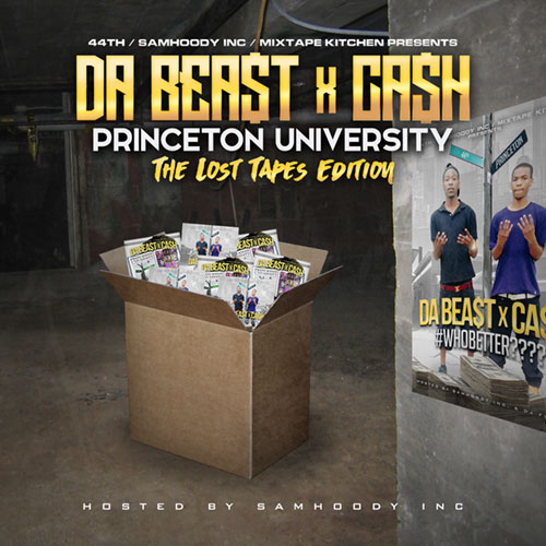 Da Beast & Ca$h - Princeton University: The Lost Tapes