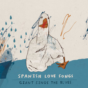 Spanish Love Songs - Giant Sings The Blues 12