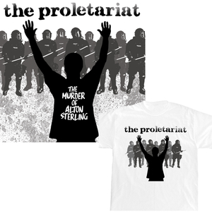 The Proletariat 'The Murder Of Alton Sterling' Package Deal