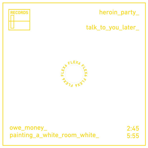 heroin_party_ - talk_to_you_later_ (Flexi Disc)