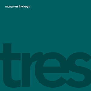 mouse on the keys - tres