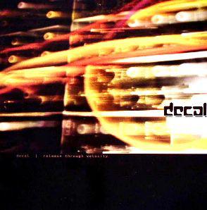 Decal – Release Through Velocity 2 x 12 LP (Satamile)