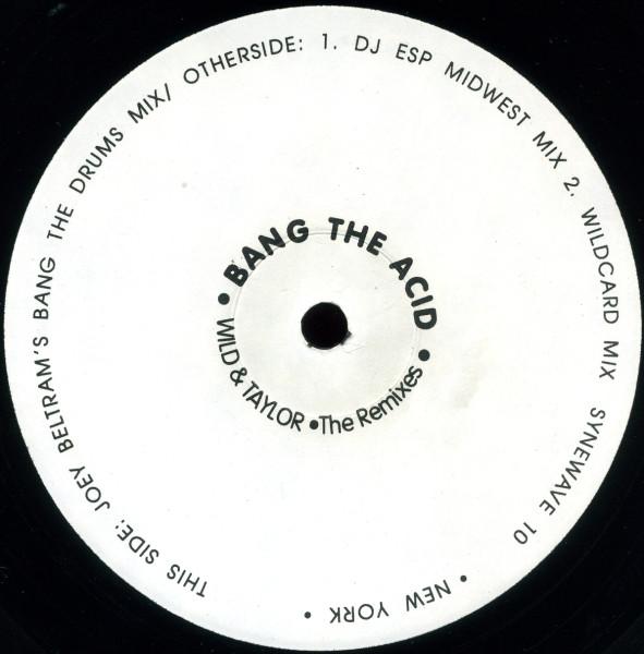 Wild & Taylor – Bang The Acid (The Remixes) (Synewave)