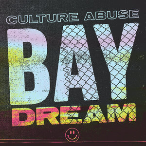 Culture Abuse - Bay Dream LP / CD