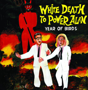 Year Of Birds - White Death To Power Alan LP