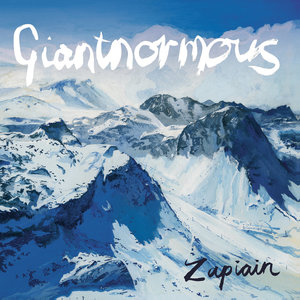 Zapiain - Giantnormous LP