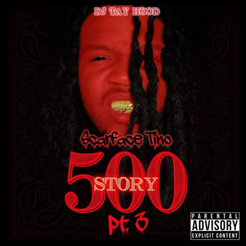 Scarface Tino - The 500 Story Part 3
