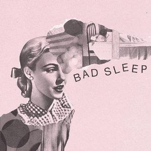 Bad Sleep - s/t 7