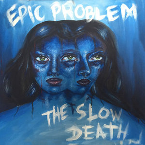 Epic Problem / The Slow Death - Split 7
