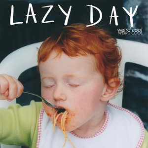 Lazy Day - Weird Cool 7