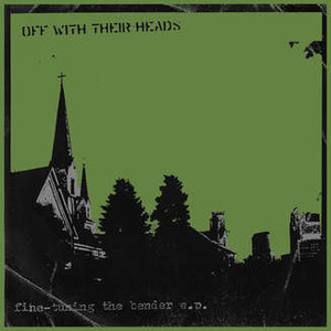 Off With Their Heads - Fine-Tuning The Bender EP