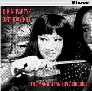 The Manhattan Love Suicides - Bikini Party/Birthday Kill 7