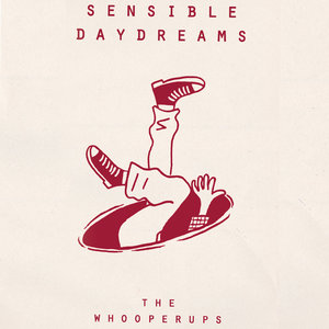 The Whooperups - Sensible Daydreams 7