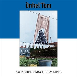 Onkel Tom - Zwischen Emscher & Lippe [PREORDER]