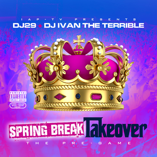 Various Artists - IAP-TV Presents Spring Break Takeover