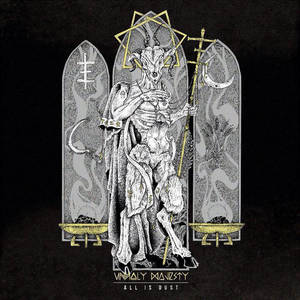 Unholy Majesty-All is Dust