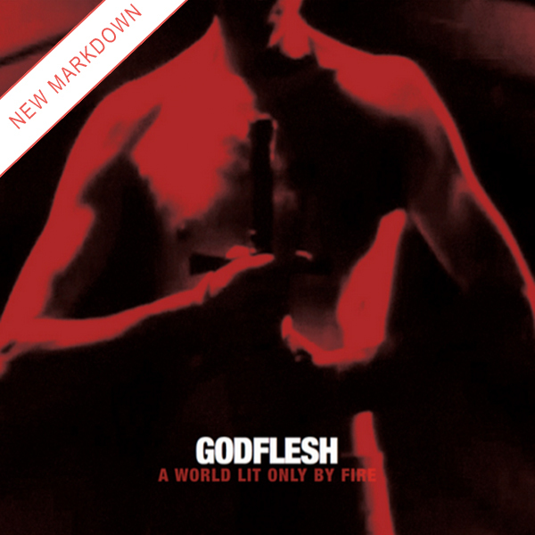 Godflesh - A World Lit Only By Fire *Markdown*