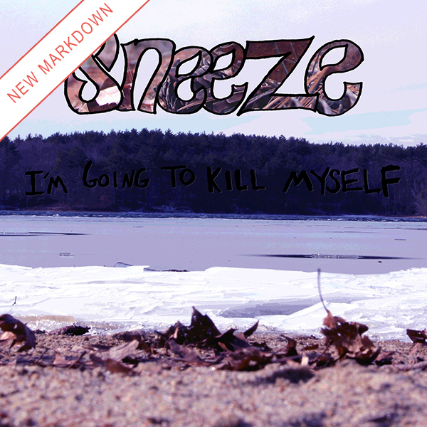 Sneeze - I'm Going To Kill Myself LP *Markdown*