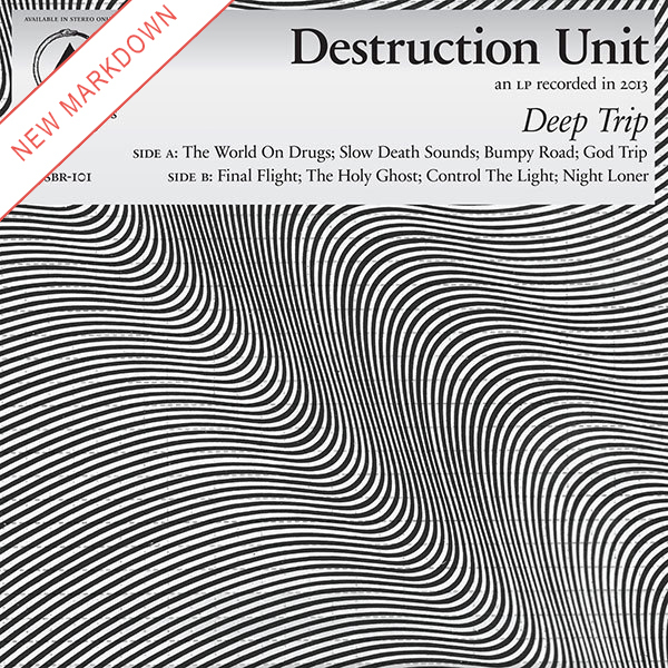 Destruction Unit - Deep Trip LP *Markdown*