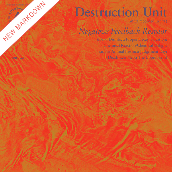 Destruction Unit - Negative Feedback Resistor LP *Markdown*