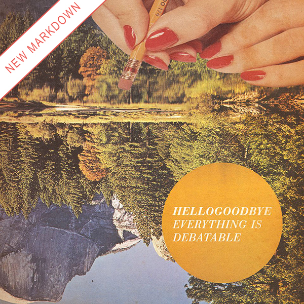 Hellogoodbye - Everything Is Debatable LP *Markdown*