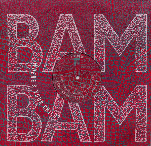 Bam Bam – Where's Your Child? (Desire Records)