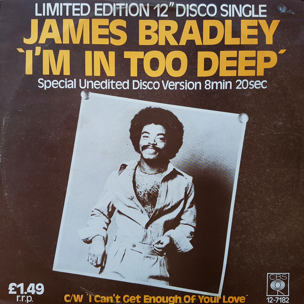 James Bradley  ‎– I'm In Too Deep / I Can't Get Enough Of Your Love (CBS)