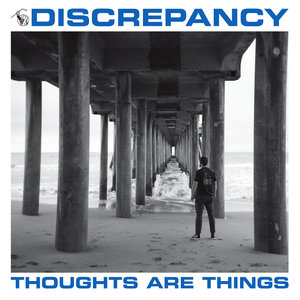 DISCREPANCY ´Thoughts Are Things´ [7