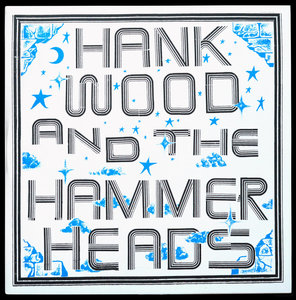 Hank Wood and the Hammerheads - s/t LP