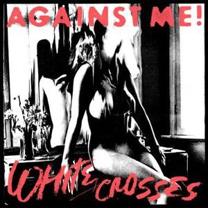 Against Me! - White Crosses LP