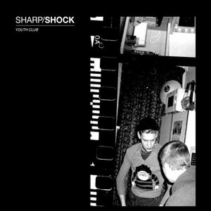 Sharp/Shock - Youth Club LP