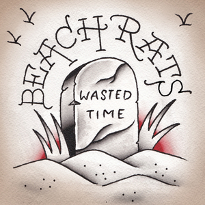 Beach Rats 'Wasted Time'